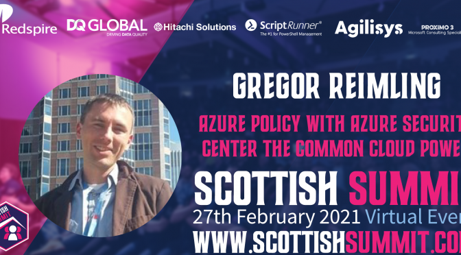 Speaking at Scottish Summit 2021 about Azure Policy and Azure Security Center